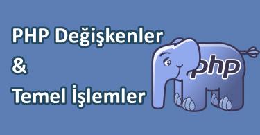 php değişkenler ve temel işlemler