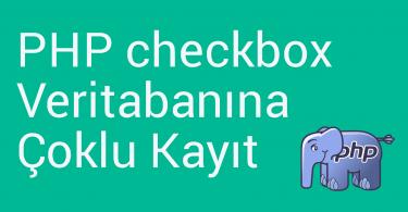 PHP Çoklu Checkbox ile Veritabanına Kayıt